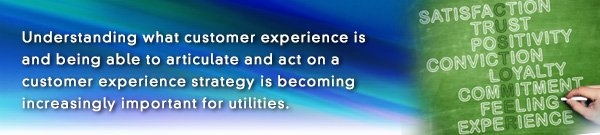 E News banner: Understanding what customer experience is and being able to articulate and act on a customer experience strategy is becoming increasingly important for utilities.