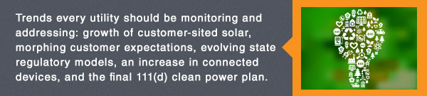 E News banner: Trends every utility should be monitoring and addressing: growth of customer-sited solar, morphing customer expectations, evolving state regulatory models, an increase in connected devices, and the final 111(d) clean power plan.