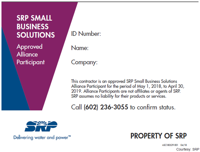 Example of an SRP name tag for contractors. It says This contractor is an approved small business solutions alliance participant for the period of may 1, 2017, to april 30, 2018. Alliance participants are not affiliates or agents of SRP. SRP assumes no liability for their products or services